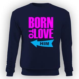 5a1f882b76 Born to love unisex kereknyakú pulóver - Sötétkék